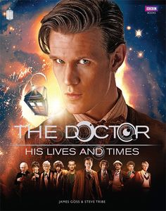 The Doctor His Lives & Times Hardcover Book