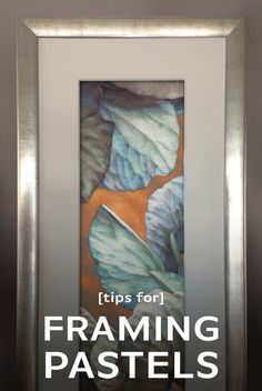 Find a step-by-step how-to for framing works in pastel at http://sheilaevans.net/artwork/framing-pastels/