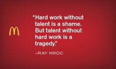 Hard work - Krocism. #motivation #inspiration #mcdonalds Ray Kroc, Career Help, Work Ethic, Idioms, Mcdonalds, Hard Work, Wise Words, Best Quotes, Wisdom