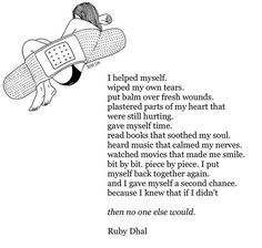 """gracedperception: """"""""I gave myself a second chance because I knew that if I didn't then no one else would."""" -Ruby Dhal """""""