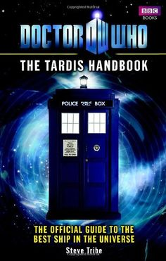 Doctor Who: The Tardis Handbook - The Official guide to the best ship in the universe.