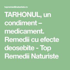 TARHONUL, un condiment – medicament. Remedii cu efecte deosebite - Top Remedii Naturiste How To Get Rid, Diet