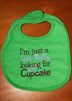 Im just a Stud Muffin looking for my Cupcake by KenaKreations, $11.00