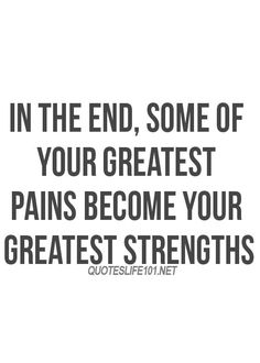 .going through painful situations .. can destroy you ..  or make you stronger .. be determine to let it make you stronger ...!!!!