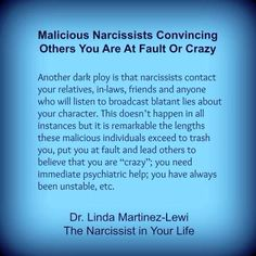 """Narcissists commonly tell people that you are unstable, bipolar, neurotic, psychotic, """"crazy."""" This especially occurs upon exposure of their lies. Their preemptive defense is to discredit you."""