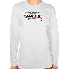 Graphic Designer Vampire by Night T Shirt, Hoodie Sweatshirt