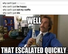 Hilarious Meme Gallery: That Escalated Quickly