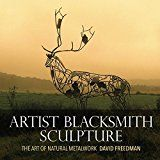 Free Kindle Book -   Artist Blacksmith Sculpture: The Art of Natural Metalwork