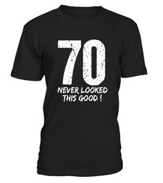 """# 70 Never Looked So Good Birthday Gift Shirt for Men & Women .  Special Offer, not available in shops      Comes in a variety of styles and colours      Buy yours now before it is too late!      Secured payment via Visa / Mastercard / Amex / PayPal      How to place an order            Choose the model from the drop-down menu      Click on """"Buy it now""""      Choose the size and the quantity      Add your delivery address and bank details      And that's it!      Tags: 70 birthday gift t-shir"""