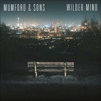 Wilder Mind par Mumford & Sons