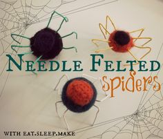 MichaelsMakers eat.sleep.MAKE.: DIY Needle Felted Spiders