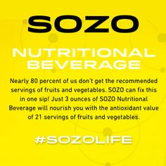 Did you know.. Nearly 80% of us don't get the recommended servings of fruits and vegetables. #SOZO can fix this in just one sip! That's the #SOZOLife