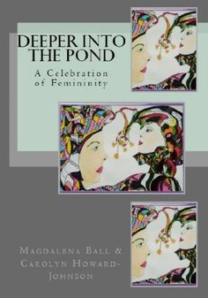 Deeper into the Pond: A Celebration of Femininity (The Ce... https://www.amazon.com/dp/B005G51I82/ref=cm_sw_r_pi_dp_x_NsE1ybACXQ3YG
