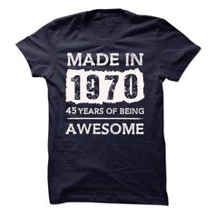 MADE IN 1970 - 45 YEARS OF BEING AWESOME!!! - #college gift #fathers gift. GET YOURS => https://www.sunfrog.com/LifeStyle/MADE-IN-1970--45-YEARS-OF-BEING-AWESOME-19048960-Guys.html?68278