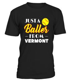 """# Just a Baller from Vermont Softball Player T-Shirt .  Special Offer, not available in shops      Comes in a variety of styles and colours      Buy yours now before it is too late!      Secured payment via Visa / Mastercard / Amex / PayPal      How to place an order            Choose the model from the drop-down menu      Click on """"Buy it now""""      Choose the size and the quantity      Add your delivery address and bank details      And that's it!      Tags: Whether it's a friendly…"""