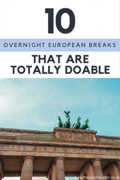 overnight European breaks that are totally doable