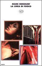 I miei libri... e altro di CiBiEffe: Mark Henshaw - La linea di fuoco (Out of the line ...