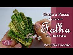 Passo a Passo de Crochê Folha de Roseira por JNY Crochê - YouTube