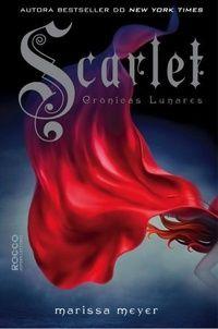 Para Gostar de Ler:  Scarlet - Crônicas Lunares (Vol. II) Marissa Meye...
