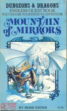 Dungeons & Dragons - Endless Quest books.  Mountain of Mirrors was my favorite, as a kid.