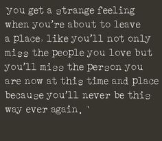 when you're about to leave a place..