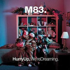 M83 - Hurry Up, We're Dreaming on 180g 2LP