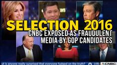 SELECTION 2016: CNBC EXPOSED AS FRAUDULENT MEDIA BY GOP CANDIDATES