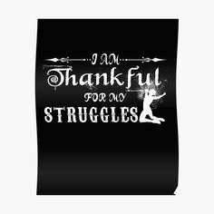 'I am thankful for my struggles' Poster by HamedAlismaili