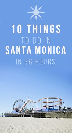 10 Things To Do in Santa Monica in 36 Hours while on a weekend trip to Santa Monica, California. The best travel tips.