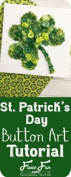 I love this St. Patrick's day idea!  Such a great DIYfor crafting and making decor for the holiday. via @FleeceFun How To Make Decorations, Button Art, St Patricks Day, Art Tutorials