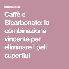Caffè e Bicarbonato: la combinazione vincente per eliminare i peli superflui