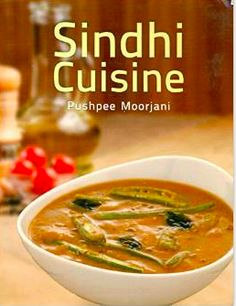 Sindhi Cuisine by Pushpee Morjani with over a 100 recipes