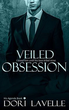 Today's Featured .99¢ Kindle Book is Out >> Veiled Obsession (His Agenda 1) @dorilavelle — Content Mo ~ Mo' Content for You! ~ A Reader Lair FREE KINDLE BOOKS