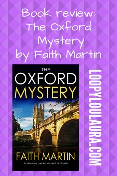 The Oxford Mystery, by Faith Martin - loopyloulaura Murder Mysteries, Cozy Mysteries, Somerville College, Oxford College, How To Read People, Summer Jobs, Find Quotes, Reading Quotes, Mystery Books