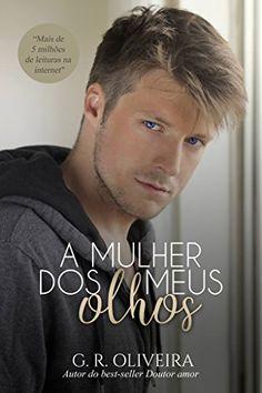 A Mulher dos Meus Olhos - eBooks na Amazon.com.br