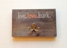 Dog Leash Holder live.love.bark by ZoomBooneCreations on Etsy, $24.99