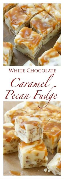 white chocolate caramel pecan fudge