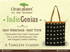 New ‪#‎Product‬ launch: Ikat Heritage -Tote Bags Clean Planet Indiegenius presents a contemporary handcrafted Ikat Heritage - Tote bag. Made from handwoven Ikat fabric and leather, this tote will add a touch of eco luxury to your ensemble.