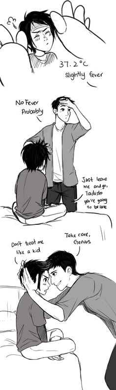 Oh Tadashi...<<I've just realized how much I treat my siblings the way Tadashi treats Hiro. This doesn't bode well for me. O.O