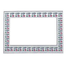 LEARN TO SAY NO  Border - Click to enlarge Magnetic Photo Frame