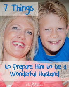 7 Things to Prepare A Son to be a Wonderful Husband