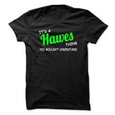 Hawes thing understand ST420 - #gift #gift ideas. SECURE CHECKOUT => https://www.sunfrog.com/LifeStyle/-Hawes-thing-understand-ST420.html?68278