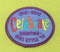 Celebrate Scouting - Girl Style '12, 1912 - 2012. Thank you, Talli.
