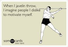 Free, Confession Ecard: When I javelin throw,  I imagine people I dislike to motivate myself.