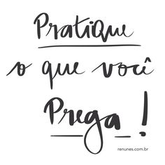 Frase da semana: Pratique!                                                                                                                                                                                 Mais