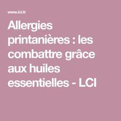 Allergies printanières : les combattre grâce aux huiles essentielles - LCI
