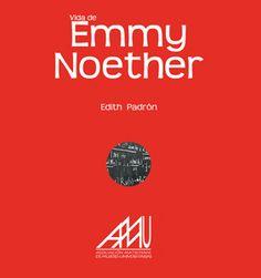 Vida de Emy Noether - Autora: Edith Padrón