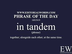 """Phrase of the Words. Today's """"Phrase of the Day"""" is in tandem and it is a phrase meaning. Advanced English Vocabulary, English Vocabulary Words, English Phrases, English Idioms, Interesting English Words, Idioms And Proverbs, Phrase Of The Day, Idioms And Phrases, Conversational English"""