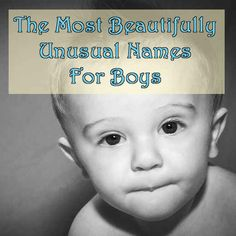 The 100 Most Beautifully Unusual First Names- I think I like Xane and Miiko