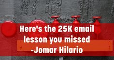 Here's The 25K Email Lesson You Missed